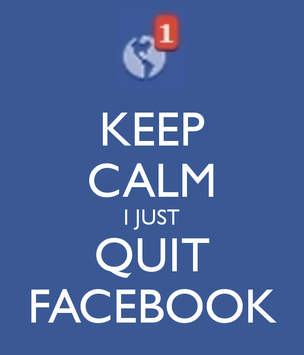 keep-calm-i-just-quit-facebook