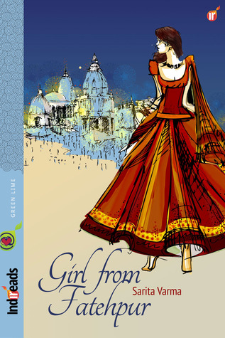 Girl from Fatehpur by Sarita Varma